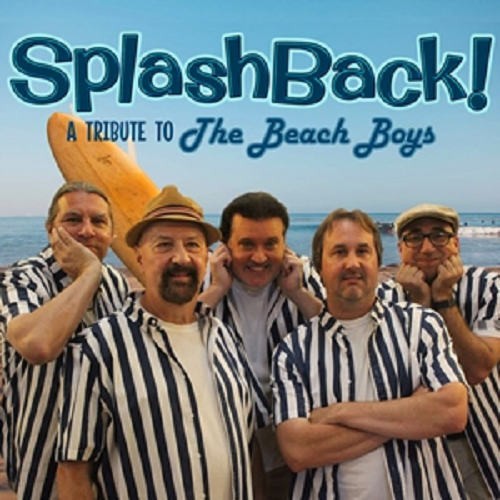 SPLASHBACK! a tribute to The Beach Boys…  Saturday, August 25th 2018 @7:30pm