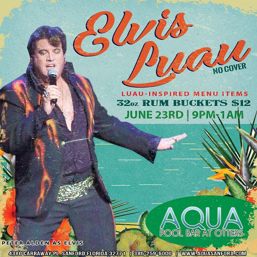 Summertime Elvis Luau featuring Peter Alden… June 23rd 9pm-1am