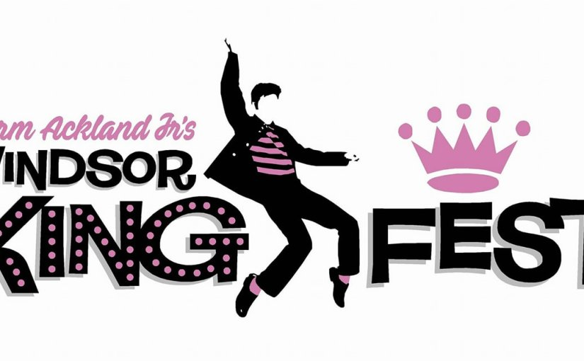 Windsor King Festival – 2018            October 26th, 27th, 28th, 2018