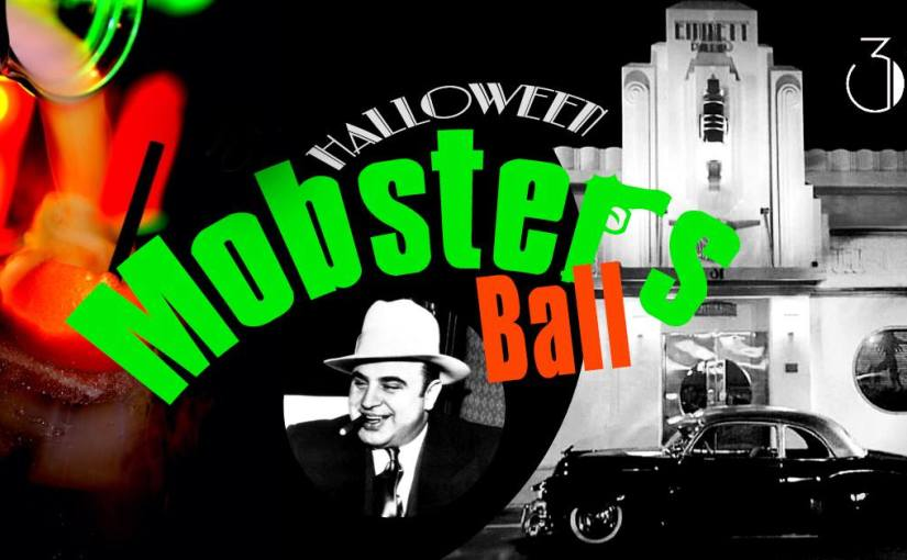 Halloween Mobster's Ball… October 31, 2018