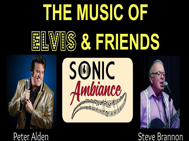 The Music of Elvis and Friends: The Sonic Ambiance Saturday December 22, 2018