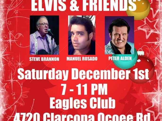 Christmas Spectacular with the music of Elvis & Friends at the Eagles Club… December 1st 2018