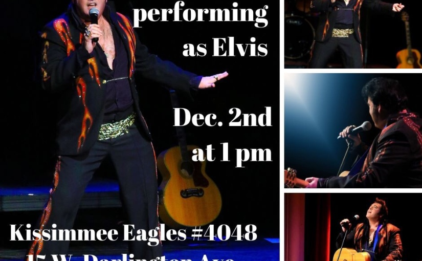 Peter Alden as Elvis at Kissimmee Eagles #4048 December 2nd 2018