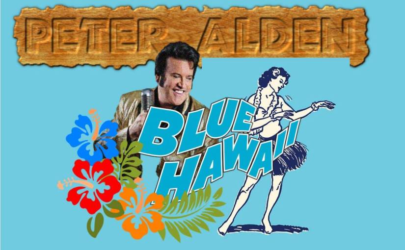 Blue Hawaii, Tribute to Elvis at The Old Courthouse Heritage Museum… June 20, 2019