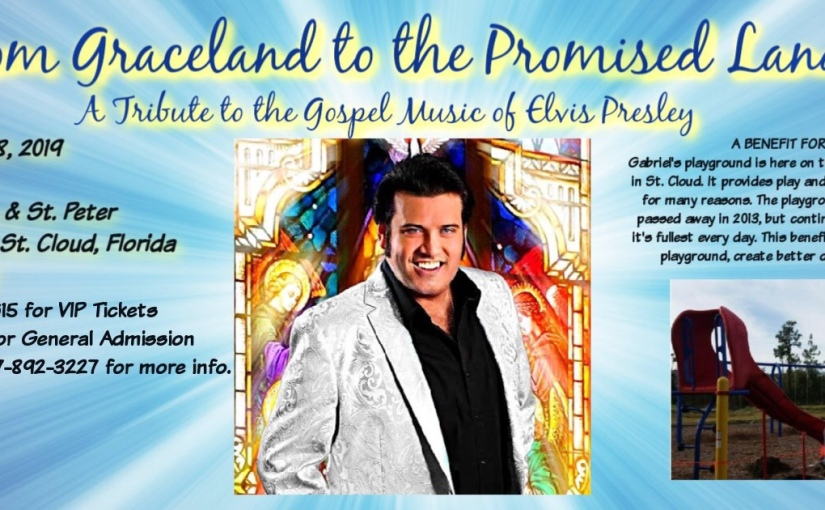 From Graceland to Promise Land, A Tribute to the Gospel Music of Elvis… September 28,2019